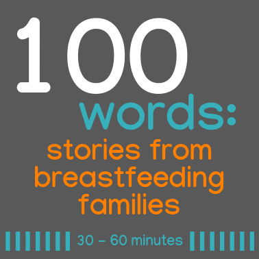 100 Words: Stories from Breastfeeding Women