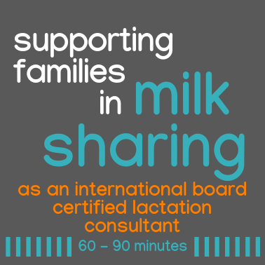 Supporting Families in Milk Sharing as an International Board Certified Lactation Consultant