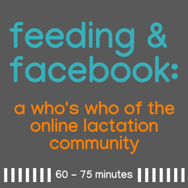 Feeding & Facebook: A Who's Who of the Online Lactation Community